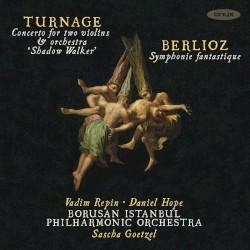 "Turnage: Concerto for Two Violins & Orchestra ""Shadow Walker"" / Berlioz: Symphonie fantastique by Turnage ,   Berlioz ;   Vadim Repin ,   Daniel Hope ,   The Borusan Istanbul Philharmonic Orchestra ,   Sascha Goetzel"