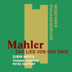 Das Lied von der Erde by Mahler ;   Münchner Philharmoniker ,   Zubin Mehta ,   Thomas Hampson ,   Peter Seiffert