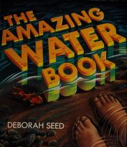 Cover of: The Amazing Water Book (The Amazing Books) | Deborah Seed