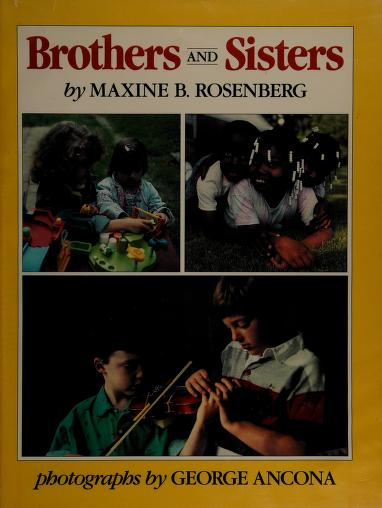 Brothers and sisters by Maxine B. Rosenberg