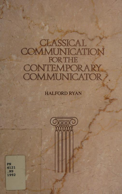 Classical communication for the contemporary communicator by Halford Ross Ryan