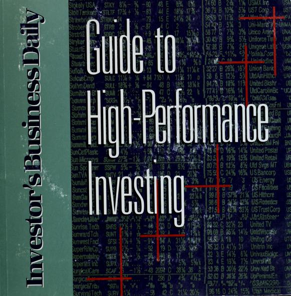 Guide to high-performance investing by by the editors of Investor's business daily.