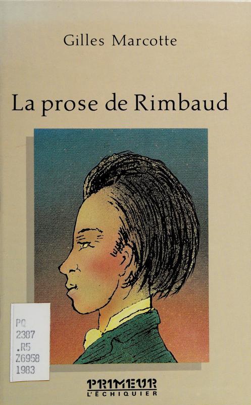 La prose de Rimbaud by Gilles Marcotte