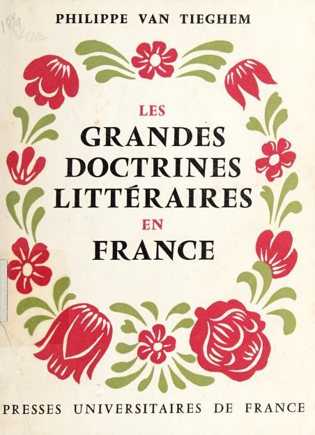 Les grandes doctrines littéraires en France by Philippe van Tieghem