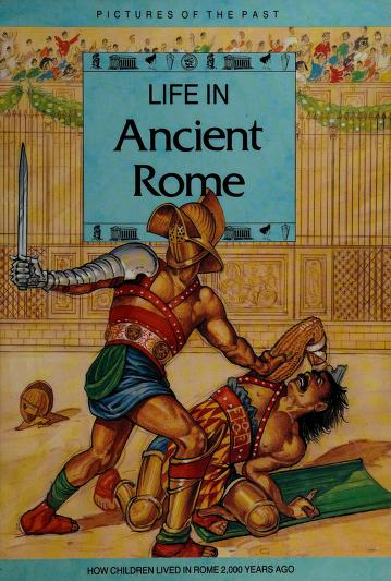 Life in ancient Rome by William Crouch