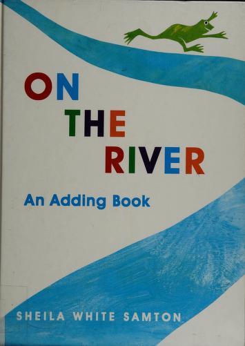 On the river by Sheila White Samton