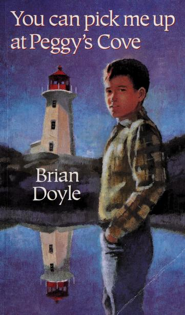 You can pick me up at Peggy's Cove by Brian Doyle
